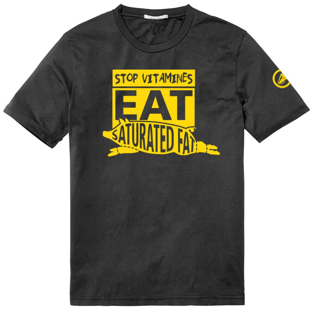 Shirt met tekst: stop vitamines en eet verzadigd vet (in het Engels)